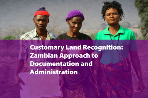 Customary Land Recognition: Zambian Approach to Documentation and Administration