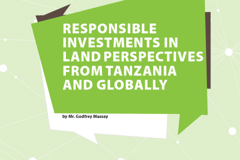 Responsible Investments in Land Perspectives from Tanzania and Globally