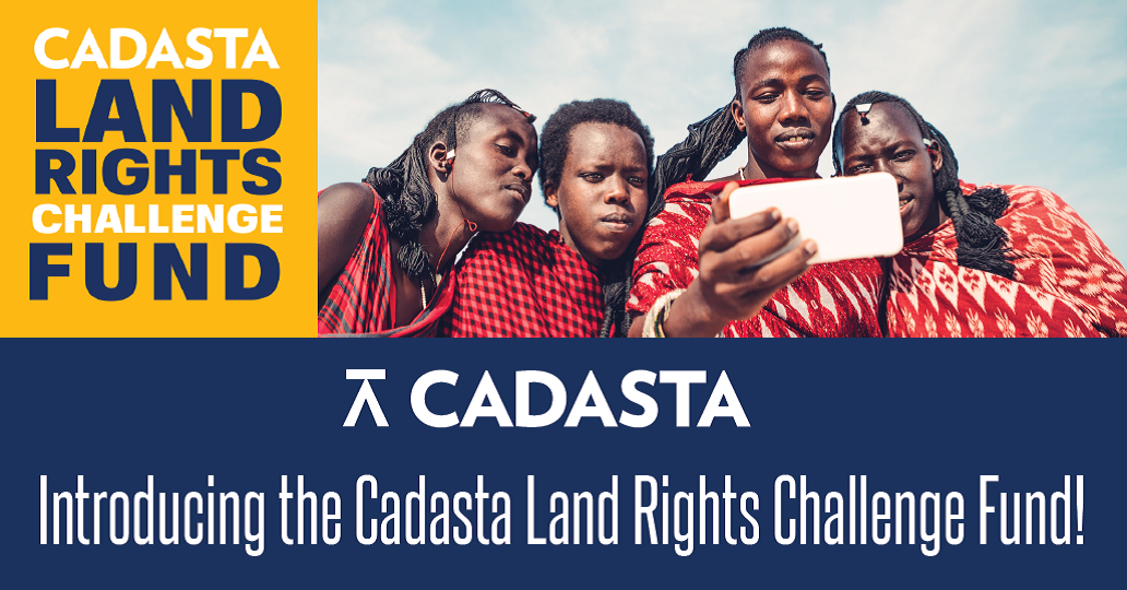 Cadasta Foundation Launches New Global Land Rights Challenge Fund to Secure Land and Resource Rights