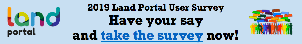 2019 Land Portal User Survey - Have your say and take the survey now!�