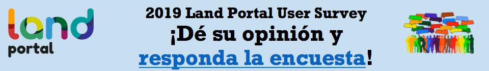 2019 Land Portal User Survey ¡Dé su opinión y responda la encuesta!�