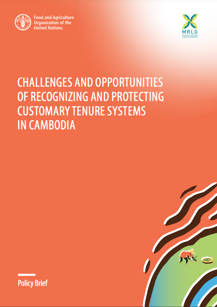 Challenges and opportunities of recognizing and protecting customary tenure systems in Cambodia