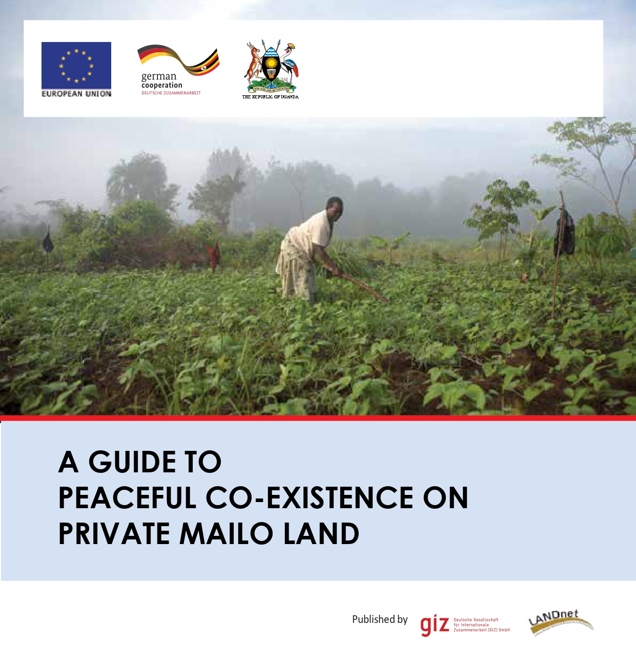 GIZ (2018) A guide to peaceful co existence on private Mailo land in Uganda