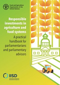 Responsible investments in agriculture and food systems – A practical handbook for parliamentarians