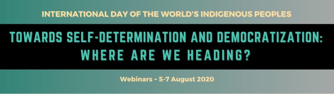 International Day of the World's Indigenous Peoples. Towards Self-Determination and Democratization: Where are we heading?