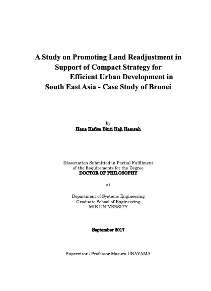 A Study on Promoting Land Readjustment in Support of Compact Strategy for Efficient Urban Development in South East Asia - Case Study of Brunei