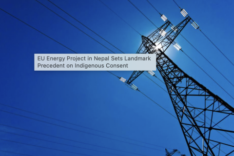 EU Energy Project in Nepal Sets Landmark Precedent on Indigenous Consent