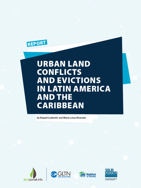 Urban Land Conflicts and Evictions in Latin America and the Caribbean