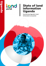 State of Land Information Uganda: Uncovering Uganda's Land Information Ecosystem cover image