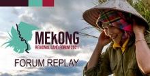 3rd Mekong Regional Land Forum: Forum Replay