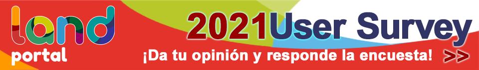 2021 Land Portal User Survey: ¡da tu opinión y responde a la encuesta!